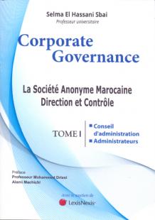 """La société anonyme marocaine direction et contrôle"""" Tome I"""