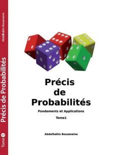 Précis de Probabilité Fondements et Applications Tome 1
