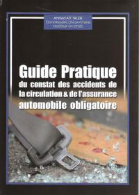 Guide pratique du constats des accidents de la circulation  et de l'assurance