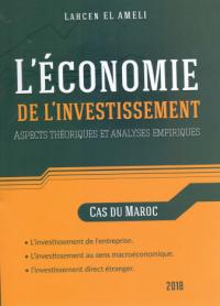 L'économie de l'investissement - Aspects théoriques et analyses empiriques
